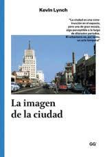 La imagen de la ciudad / Kevin Lynch ; [versión ... de Enrique Luis Revol]. + info: http://es.slideshare.net/SashaMendietaMilla/kevin-lynch-la-imagen-de-la-ciudad