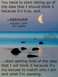 Abraham-Hicks Letting Go Quotes Live your dreams...psychic can help you answer all your questions
