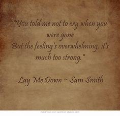 Lay Me Down ~ Sam Smith
