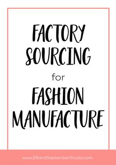 Factory sourcing for fashion manufacture service - how to find a production partner — 29andSeptember Studio