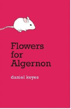 Flowers for Algernon..sixth grade nostalgia.