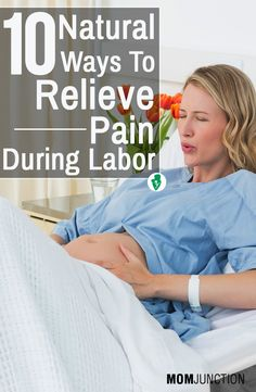 10 Effective Ways For Natural Pain Relief During Labor