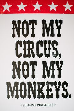 Not My Circus Not My Monkeys Letterpress Polish Proverb by wnybac