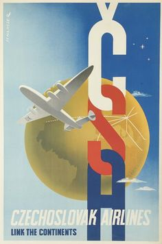 By Wolfgang Alexander Schlosser (1913-1984), c 1 9 4 6, Czechoslovak Airlines, Link the Continents.