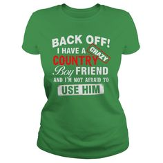 Back Off I Have A Crazy Country Boy Friend T Shirt #gift #ideas #Popular #Everything #Videos #Shop #Animals #pets #Architecture #Art #Cars #motorcycles #Celebrities #DIY #crafts #Design #Education #Entertainment #Food #drink #Gardening #Geek #Hair #beauty #Health #fitness #History #Holidays #events #Home decor #Humor #Illustrations #posters #Kids #parenting #Men #Outdoors #Photography #Products #Quotes #Science #nature #Sports #Tattoos #Technology #Travel #Weddings #Women