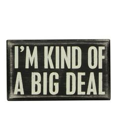 Primitives by Kathy Big Deal Box Sign | zulily