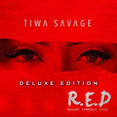NaijaBeatZone: ALBUM: Tiwa Savage - R.E.D (Deluxe Edition) || TRACK BY TRACK DOWNLOAD