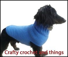/his is a pattern for a Dachsund crochet one piece dog sweater. This pattern can be used for different breeds also, just by using measurements. My pattern is based on a Miniature Dachsund. This pattern is worked from the neck to the bottom. The body is worked in rounds and a small portion in rows.