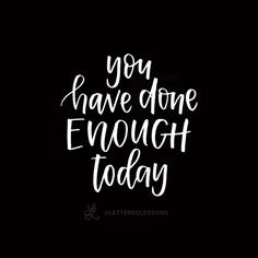 Lesson 121: You have done enough today. // Original hand-lettering by Heather Luscher for Lettered Lessons