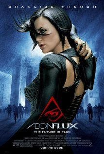Æon Flux - Yeah I liked the movie, but do yourself a favor and go and watch the animated version. MTV liquid television!