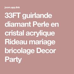 33FT guirlande diamant Perle en cristal acrylique Rideau mariage bricolage Decor Party