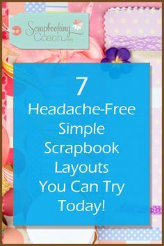 Want simple scrapbook layouts? Check out these 7 EASY ideas from Scrapbook Coach! We offer inspiration and products for your creative projects.