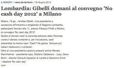 19/06/2012 - Il Mondo - Lombardia: Gibelli domani al convegno 'No cash day 2012' a Milano