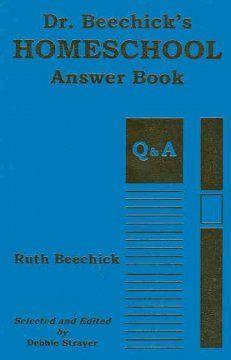Dr. Beechick's Homeschool Answer Book: Q & A