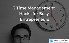 3 Time Management Hacks for Busy Entrepreneurs Hacks, Time Management Tips, Entrepreneur, Nutrition, How To Get, Business, Cute Ideas, Tips