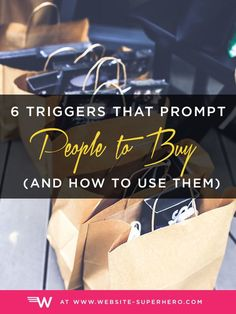 6 Triggers That Prompt People to Buy (and How to Use Them) // Website Superhero << Start Up Business, Business Tips, Online Business, Creative Business, Business Grants, Craft Business, Digital Marketing Strategy, Business Marketing, Website Security