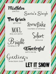Christmas Fonts Pacifico – Santa's sleigh – Grinched – Mountains of Christmas - Drop your anchor - Jenna Sue – Monterey BT – Wolf in the city – Janda Stylish script – Kraft Nine