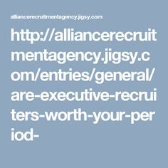 What we view today can be a number of executives, managers and supervisors from age of 40 and above lose their jobs. The Executive Search Services India or head hunters if also it are receiving thousands of applications every and every position shown.  http://alliancerecruitmentagency.jigsy.com/entries/general/are-executive-recruiters-worth-your-period-