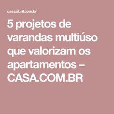 5 projetos de varandas multiúso que valorizam os apartamentos – CASA.COM.BR