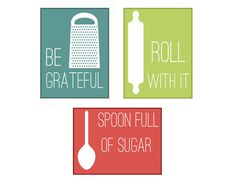 "searching for a printable to hang in my kitchen - <3 the ""roll with it"""