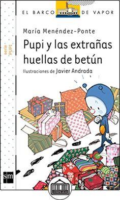 Pupi Y Las Extrañas Huellas De Betún (Barco de Vapor Blanca) de María Menéndez-Ponte ✿ Libros infantiles y juveniles - (De 6 a 9 años) ✿
