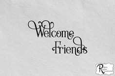 Welcome Friends Welcome Decal  Welcome Vinyl by RoyceLaneCreations