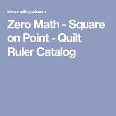 Zero Math - Square on Point - Quilt Ruler Catalog