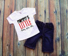 Check out this item in my Etsy shop https://www.etsy.com/listing/523968109/infant-boys-tee-mommys-little-man