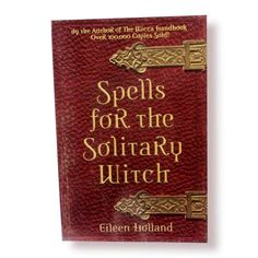 Spells for the Solitary Witch - Eileen Holland :: Pagan Dreams