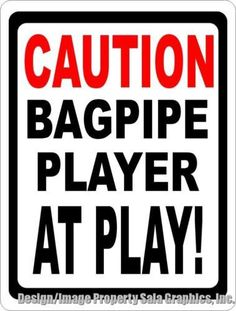 Caution Bagpipe Player at Play Sign Storefront Signs, Music Decor, Drill, Best Gifts, Give It To Me, Play, Sayings, Rust, Industrial