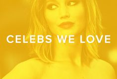 Celebs We Love.