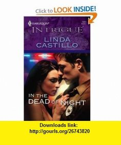 In The Dead Of Night (Harlequin Intrigue) (9780373692873) Linda Castillo , ISBN-10: 0373692870  , ISBN-13: 978-0373692873 ,  , tutorials , pdf , ebook , torrent , downloads , rapidshare , filesonic , hotfile , megaupload , fileserve