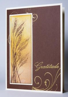 Gratitude by AmyWho - Cards and Paper Crafts at Splitcoaststampers Thanksgiving Greeting Cards, Fall Cards, Holiday Cards, Thank U Cards, Fathers Day Cards, Get Well Cards, Cards For Friends, Masculine Cards, Sympathy Cards