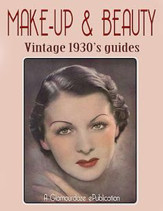 1930s makeup. it's amazing that the 1930s nail tutorial is something that is on trend now.