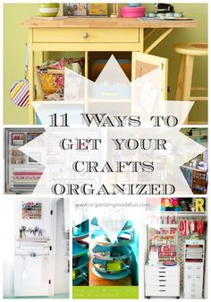 11 Ways to Get Your Crafts Organized | Organizing made Fun