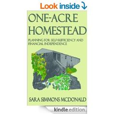 One Acre Homestead: Planning for self-sufficiency and financial independence - Kindle edition by Sara Simmons McDonald. Crafts, Hobbies & Home Kindle eBooks @ Amazon.com.