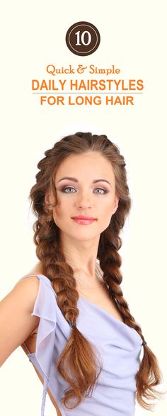 10 Quick and Simple Daily Hairstyles for long Hair