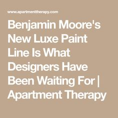Benjamin Moore's New Luxe Paint Line Is What Designers Have Been Waiting For | Apartment Therapy