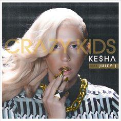 "Ke$ha Ft. Juicy J ""Crazy Kids (Remix)""      New Singles"