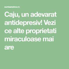 Caju, un adevarat antidepresiv! Vezi ce alte proprietati miraculoase mai are
