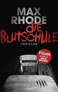 """#Thriller #Büchertip Max Rhode """"Die Blutschule"""""""