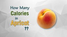 Healthwise: How Many Calories in Apricot? Diet Calories, Calories Intake & Healthy Weight Loss by EnViata @ https://youtu.be/o7wPZukeYPk