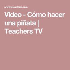 Video - Cómo hacer una piñata | Teachers TV
