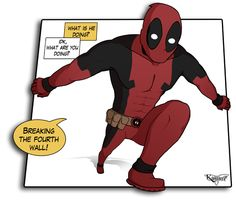 Breaking the fourth wall? Oh just typical deadpool