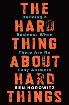 The Hard Thing About Hard Things: Building a Business When There Are No Easy Answers by Ben Horowitz (Audio)