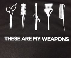 These are my weapons hairdresser T-shirt by BirminghamEngraving