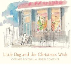 Buy Little Dog and the Christmas Wish by Corinne Fenton at Mighty Ape NZ. Little dog and jonathan are best friends. But on Christmas eve little dog finds himself lost and alone in a busy city. Christmas Books, A Christmas Story, Christmas Wishes, Christmas Eve, Christmas Countdown, The Little Match Girl, Christmas In Australia, 12th Book, Book Week