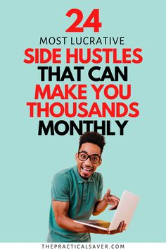 Need more money? Looking for the best side hustle ideas? | The Practical Saver | Make money now with these 24 most lucrative side hustles. From beginners to advance, you'll learn the many ways to make extra money online and from home. Click here now to get started making thousands of dollars extra every month. These extra ways to make money are the perfect passive income to pay off debt and financial freedom. Make Money Now, Earn More Money, Make Money Fast, Creating Passive Income, Money Quotes, Debt Payoff, Lifestyle Changes, Start Up Business, Career Advice