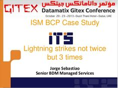 Business Continuity and Disaster Recovery Case study presented at Gitex 2013