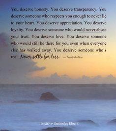 You deserve honesty...